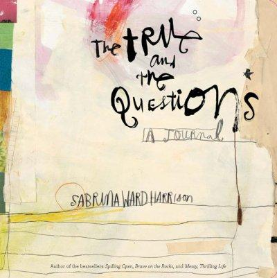 The True and the Questions: A Journal (Notebook / blank book)