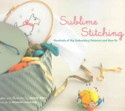 Sublime Stitching: Hundreds of Hip Embroidery Patterns And How-to (Paperback)