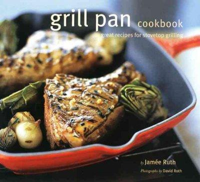 Grill Pan Cookbook: Great Recipes for Stovetop Grilling (Paperback) - Thumbnail 0