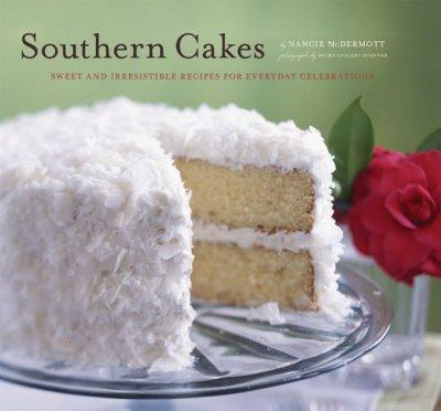 Southern Cakes: Sweet and Irresistible Recipes for Everyday Celebrations (Paperback)