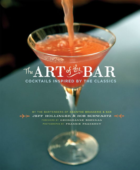 The Art of the Bar: Cocktails Inspired by the Classics (Hardcover)