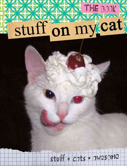 Stuff on My Cat: The Book (Paperback)