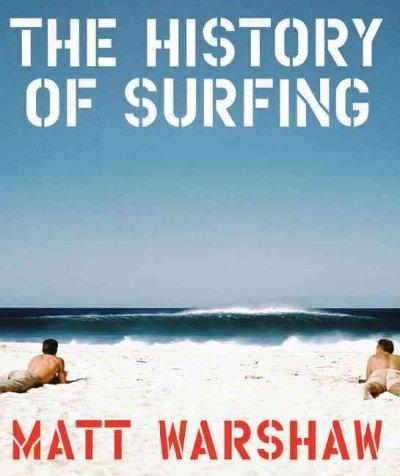 The History of Surfing (Hardcover)