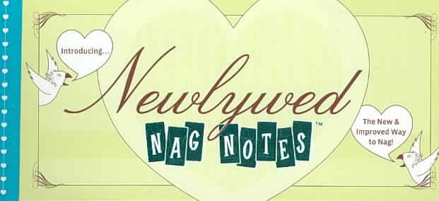 Newlywed NagNotes: The New and Improved Way to Nag (Paperback)