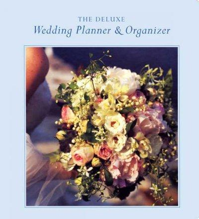 Deluxe Wedding Planner & Organizer: Everything You Need to Create the Wedding of Your Dreams (Record book)