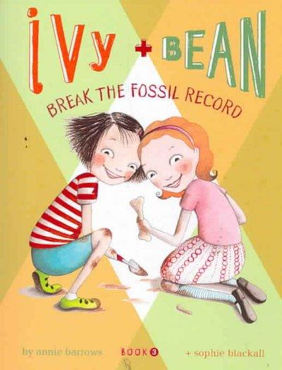 Ivy + Bean Break the Fossil Record (Paperback)