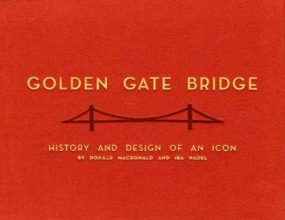Golden Gate Bridge: History and Design of an Icon (Hardcover)