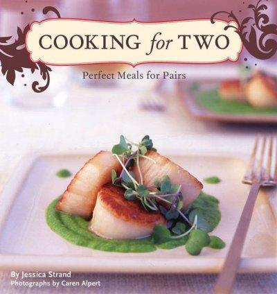 Cooking for Two: Perfect Meals for Pairs (Hardcover)
