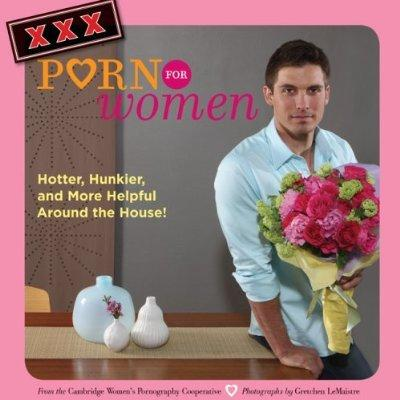 XXX Porn for Women: Hotter, Hunkier, and More Helpful Around the House! (Paperback)
