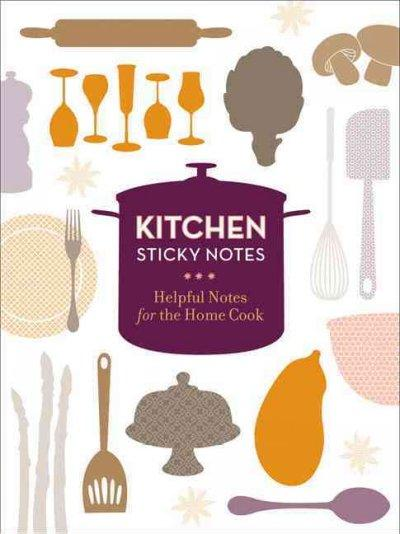 Kitchen Sticky Notes: Helpful Notes for the Home Cook (Notebook / blank book)