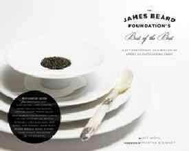 The James Beard Foundation's Best of the Best: A 25th Anniversary Celebration of America's Outstanding Chefs (Hardcover)