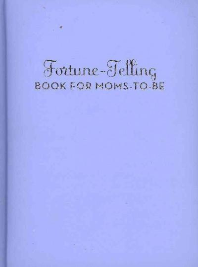 Fortune-Telling Book for Moms-to-Be (Record book)
