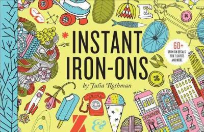 Instant Iron-ons (Paperback)