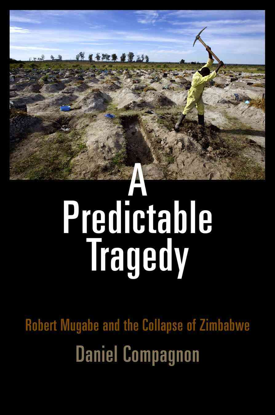 A Predictable Tragedy: Robert Mugabe and the Collapse of Zimbabwe (Paperback)