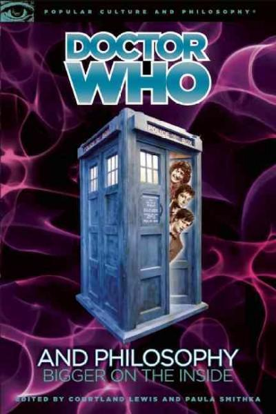 Doctor Who and Philosophy: Bigger on the Inside (Paperback)