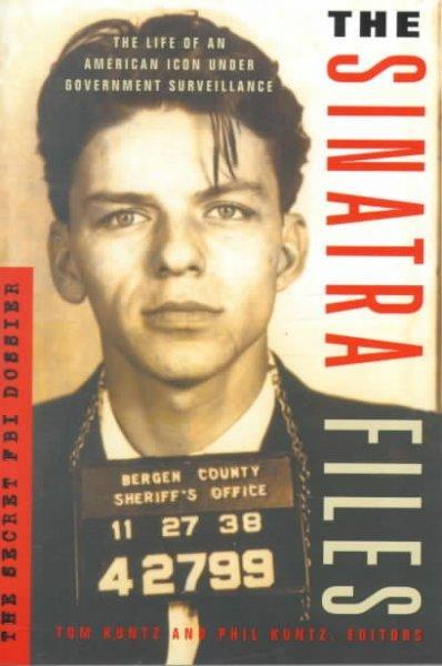 The Sinatra Files: The Secret FBI Dossier (Paperback)