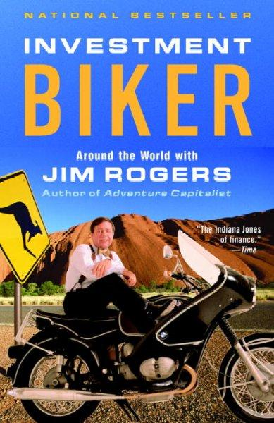 Investment Biker: Around the World With Jim Rogers (Paperback)
