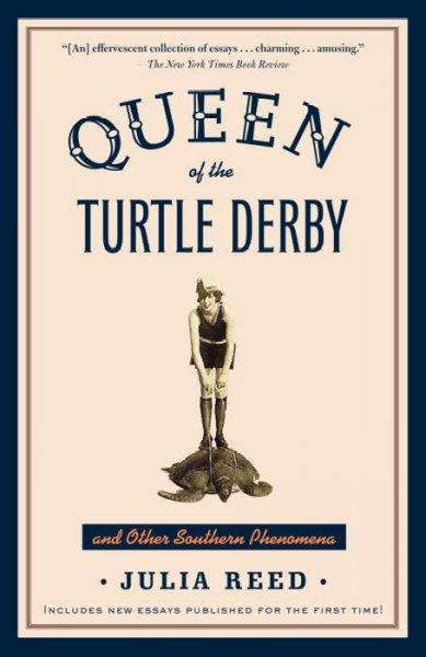 Queen Of The Turtle Derby And Other Southern Phenomena (Paperback)