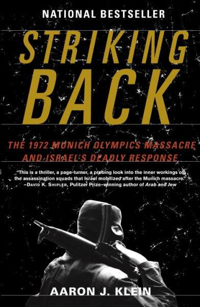 Striking Back: The 1972 Munich Olympics Massacre and Israel's Deadly Response (Paperback)