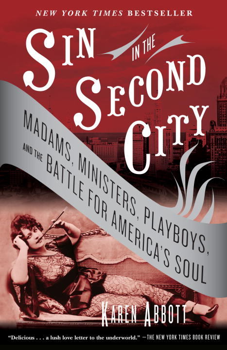 Sin In The Second City: Madams, Ministers, Playboys, and the Battle for America's Soul (Paperback)