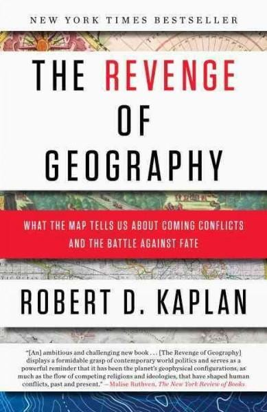 The Revenge of Geography: What the Map Tells Us About Coming Conflicts and the Battle Against Fate (Paperback)