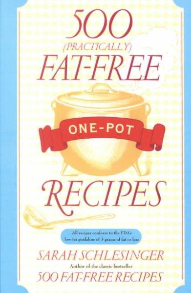 500 Practically Fat-free One-pot Recipes (Paperback)
