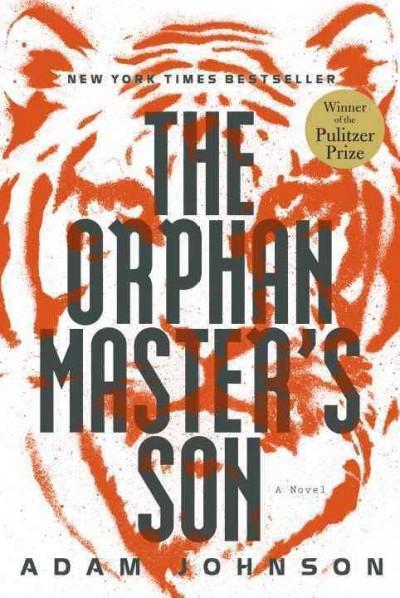 The Orphan Master's Son: A Novel (Hardcover)
