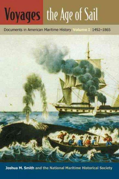 Voyages, the Age of Sail: Documents in American Maritime History, 1492-1865 (Paperback)