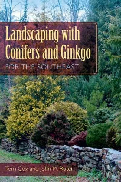 Landscaping with Conifers and Ginkgo for the Southeast (Paperback)