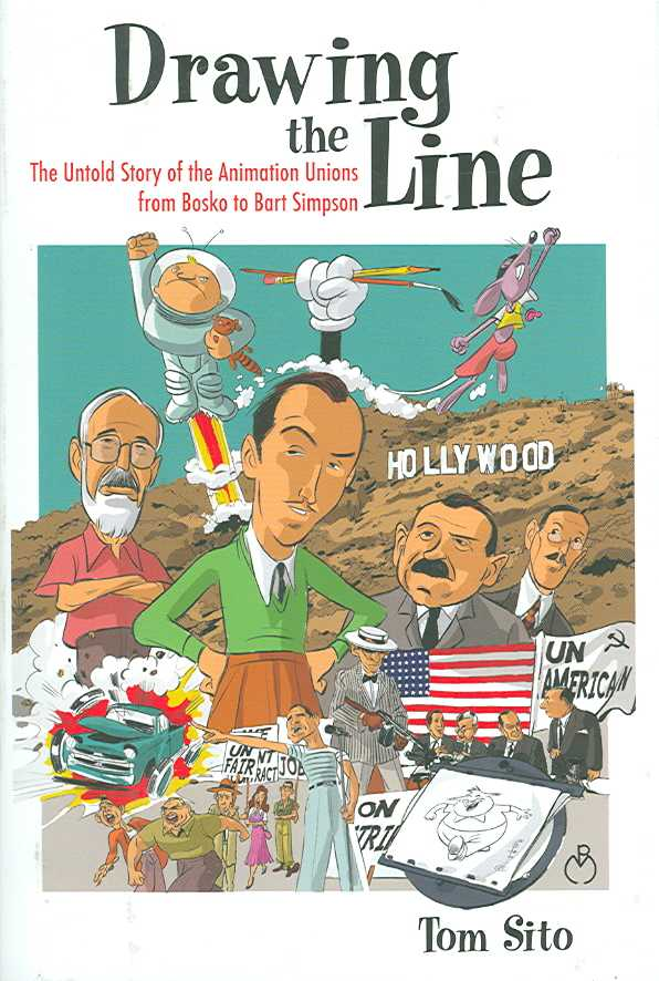 Drawing the Line: The Untold Story of the Animation Unions from Bosko to Bart Simpson (Hardcover)