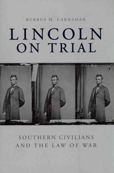 Lincoln on Trial: Southern Civilians and the Law of War (Paperback)