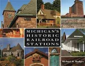 Michigan's Historic Railroad Stations (Hardcover)
