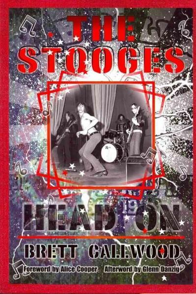 The Stooges: Head On: A Journey Through the Michigan Underground (Paperback)