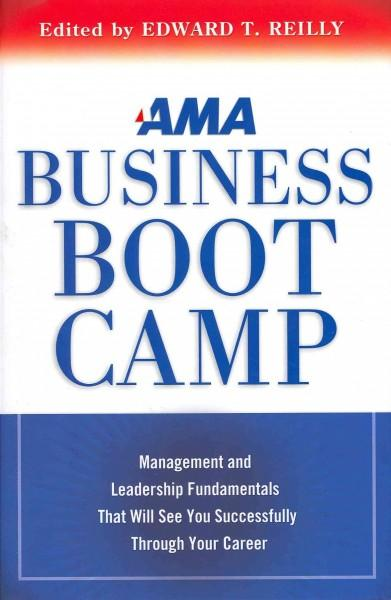 AMA Business Boot Camp: Management and Leadership Fundamentals That Will See You Successfully Through Your Career (Hardcover)