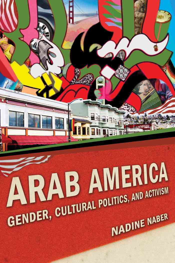 Arab America: Gender, Cultural Politics, and Activism (Hardcover)