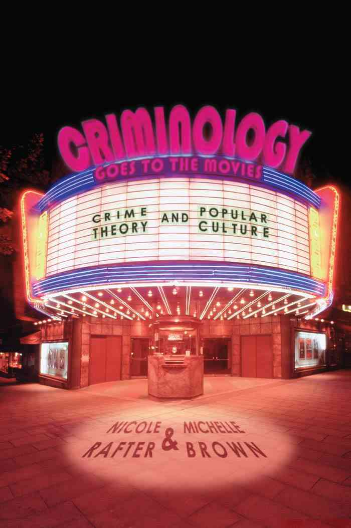 Criminology Goes to the Movies: Crime Theory and Popular Culture (Paperback)