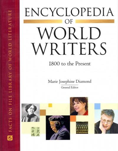 Encyclopedia of World Writers: 1800 to the Present (Hardcover)