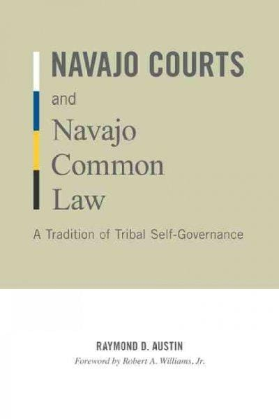 Navajo Courts and Navajo Common Law: A Tradition of Tribal Self-Governance (Paperback)