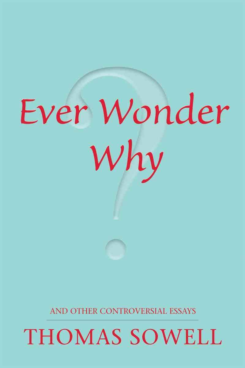 Ever Wonder Why?: And Other Controversial Essays (Paperback)