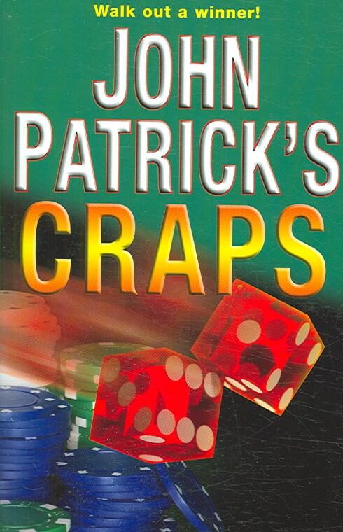 John Patrick's Craps: Walk Out a Winner! (Paperback)