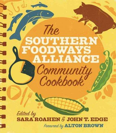 The Southern Foodways Alliance Community Cookbook (Hardcover)