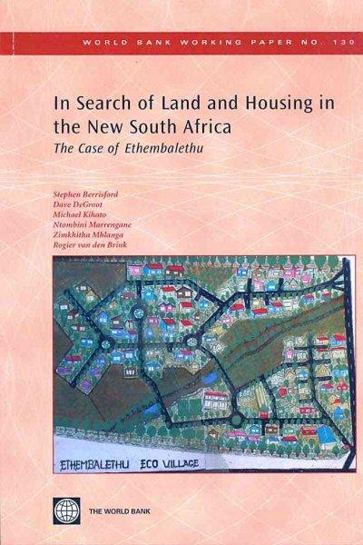 In Search of Land and Housing in the New South Africa: The Case of Ethembalethu (Paperback)