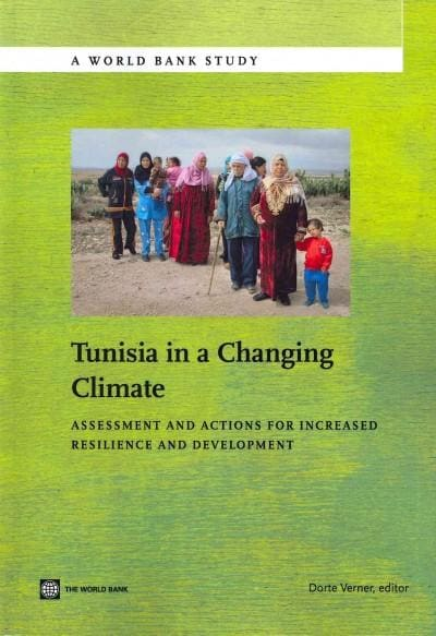 Tunisia in a Changing Climate: Assessment and Actions for Increased Resilience and Development (Paperback)