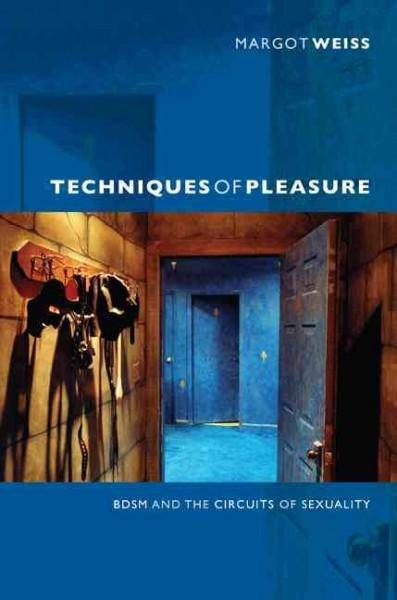 Techniques of Pleasure: BDSM and the Circuits of Sexuality (Paperback)