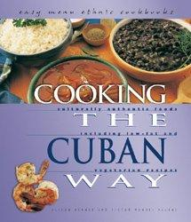 Cooking the Cuban Way: Culturally Authentic Foods, Including Low-Fat and Vegetarian Recipes (Hardcover)