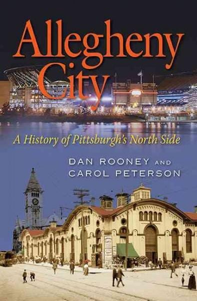 Allegheny City: A History of Pittsburgh's North Side (Hardcover)