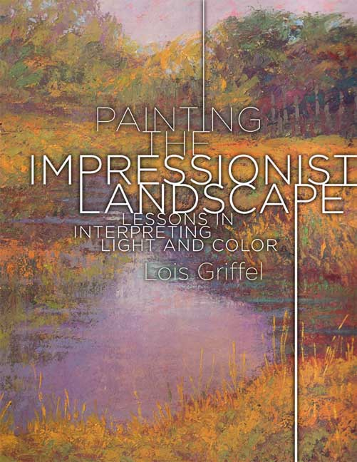 Painting the Impressionist Landscape: Lessons in Interpreting Light and Color (Paperback)