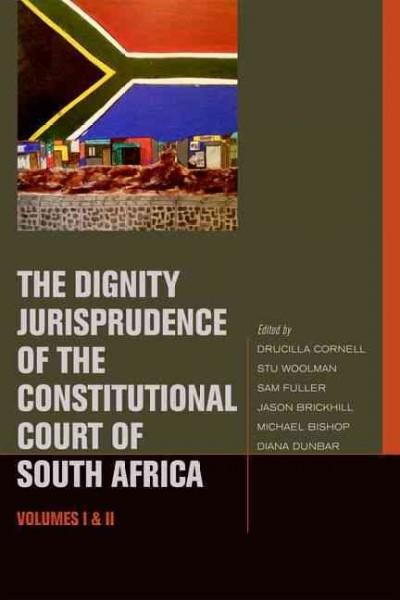The Dignity Jurisprudence of the Constitutional Court of South Africa: Cases and Materials (Hardcover)