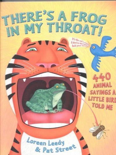 There's a Frog in My Throat: 440 Animal Sayings a Little Bird Told Me (Hardcover)