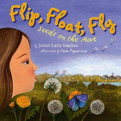 Flip, Float, Fly!: Seeds on the Move (Hardcover)